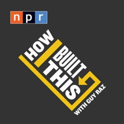 How I Built This Podcast with Guy Raz from NPR