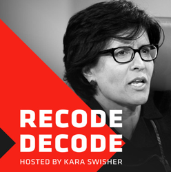 Recode Decode Podcast hosted by Kara Swisher